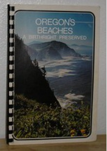 Oregon's Beaches: A Birthright Preserved - Kathryn A. Straton
