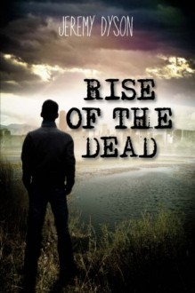 Rise of the Dead - Jeremy Dyson