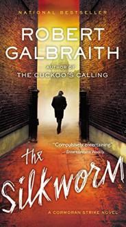 The Silkworm (A Cormoran Strike Novel) - Robert Galbraith