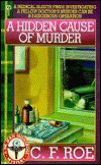 A Hidden Cause of Murder - C.F. Roe