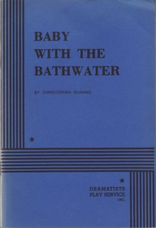 Baby with the Bathwater - Christopher Durang
