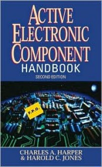 Active Electronic Component Handbook - Charles Harper