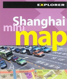 Explorer Shanghai Map - Explorer Publishing