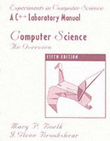 C++ Lab Manual for Computer Science: An Overview - Mary P. Boelk