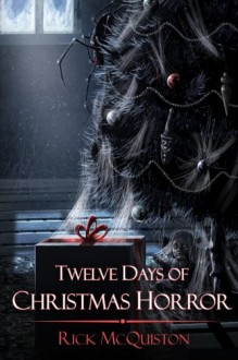 12 Days of Christmas Horror - Rick McQuiston