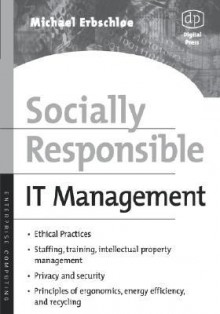 Socially Responsible It Management - Michael Erbschloe