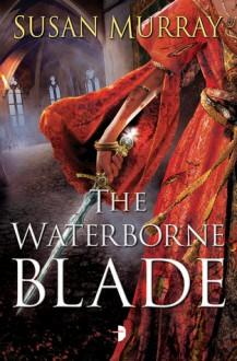 The Waterborne Blade - Susan Murray