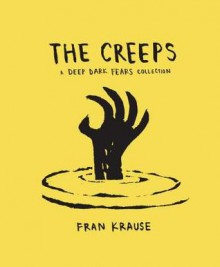 The Creeps: A Deep Dark Fears Collection - Fran Krause