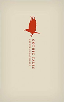 Gothic Tales (Oxford World's Classics Hardback Collection) - Arthur Conan Doyle, Darryl Jones