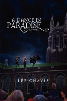 A Dance in Paradise - Lee Chavis