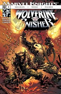 Wolverine/Punisher (2004) #1 (of 5) - Peter Milligan,Lee Weeks,Mike Deodato,Hermes Tadeo