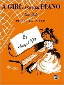A Girl and Her Piano - Stanford King