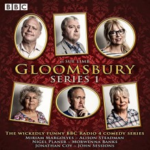 Gloomsbury: Series 1 - Sue Limb, full cast,Miriam Margolyes,Alison Steadman,BBC Worldwide Ltd