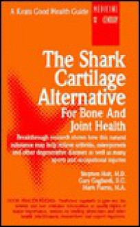 The Shark Cartilage Alternative For Bone and Joint Health - Stephen Holt