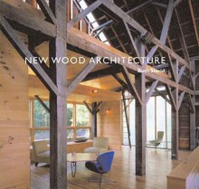 New Wood Architecture - Ruth Slavid