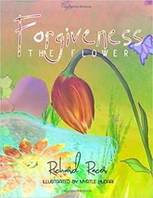 Forgiveness the Flower - Richard racer