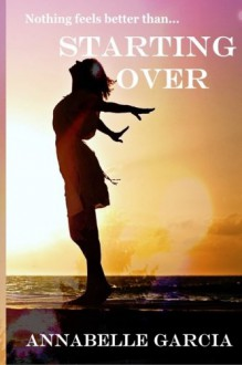 Starting Over: Welcome to Cairnvale Book 1 (My Fairy Tale Life) (Volume 1) - Annabelle Garcia
