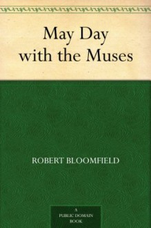 May Day with the Muses - Robert Bloomfield