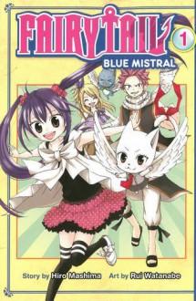 Fairy Tail Blue Mistral 1 - Rui Watanabe,Hiro Mashima