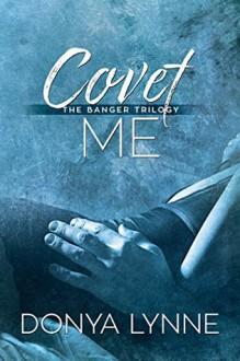 Covet Me - Donya Lynne,Reese Dante,Laura LaTulipe