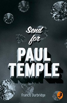 Send for Paul Temple - Francis Durbridge