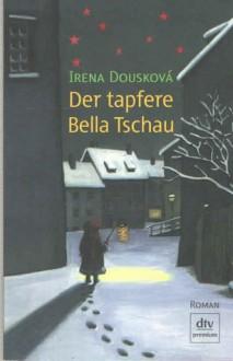 Der Tapfere Bella Tschau - Irena Dousková