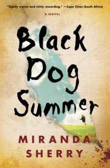Black Dog Summer: A Novel - Miranda Sherry