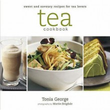 Tea Cookbook - Tonia George