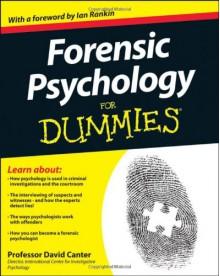 Forensic Psychology For Dummies - David Canter, Ian Rankin