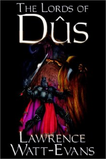 The Lords of Dus - Lawrence Watt-Evans