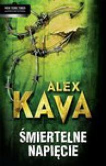 Śmiertelne napięcie (Maggie O'Dell, #9) - Alex Kava, Katarzyna Ciążyńska