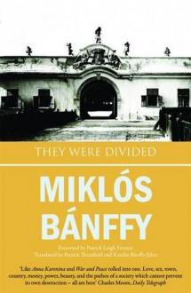 They Were Divided - Miklós Bánffy, Patrick Thursfield, Katalin Bánffy-Jelen