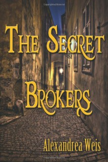 The Secret Brokers - Alexandrea Weis