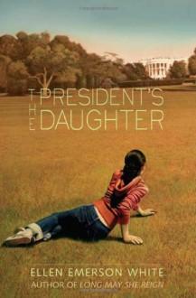 The President's Daughter - Ellen Emerson White