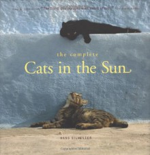 The Complete Cats in the Sun - Hans W. Silvester