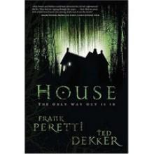 House - Frank Peretti, Ted Dekker