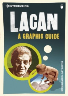 Introducing Lacan: A Graphic Guide - Darian Leader,Judy Groves