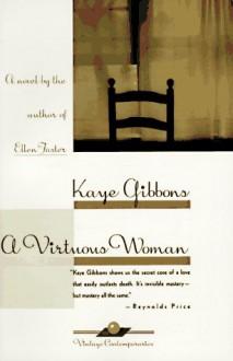 Virtuous Woman - Kaye Gibbons