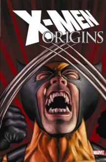 X-Men Origins - Mike Carey, Sean McKeever, Christopher Yost, Craig Kyle, Trevor Hairsine, J.K. Woodward, Mike Mayhew, David Yardin, Hraim Roberson
