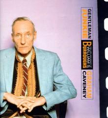Gentleman Junkie: The Life and Legacy of William S. Burroughs - Graham Caveney