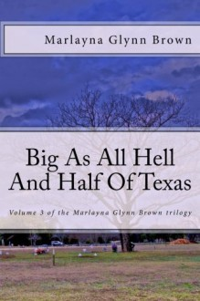 Big As All Hell And Half Of Texas - Marlayna Glynn Brown