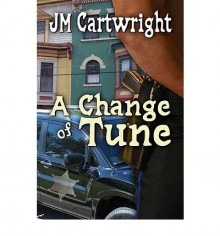 A Change of Tune - J.M. Cartwright