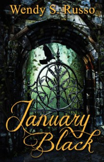 January Black - Wendy S. Russo