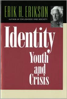 Identity: Youth and Crisis - Erik H. Erikson