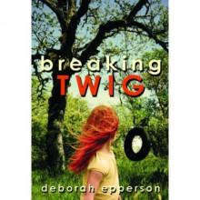 Breaking Twig - Deborah Epperson
