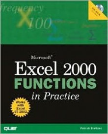 Microsoft Excel 2000 Functions in Practice [With Text Within Book] - Patrick Blattner, Laura Stewart