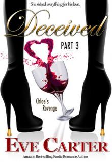 Deceived - Part 3 Chloe's Revenge - Eve Carter