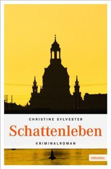 Schattenleben - Christine Sylvester