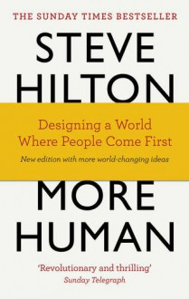 More Human: Designing a World Where People Come First - Steve,Bade, Jason,Bade, Scott Hilton