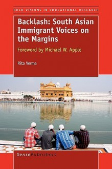 Backlash: South Asian Immigrant Voices on the Margins - Rita Verma